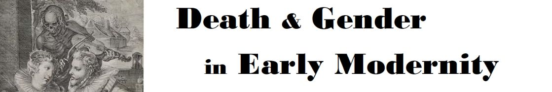 Death and Gender in Early Modernity